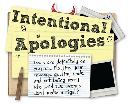 Get inspiration and revenge with some intentional apologies