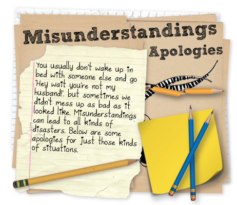 Apologies for situations that were a misunderstanding