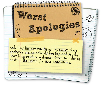 Notoriously horrible apologies